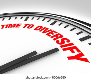 Spread your investments and manage your risk by diversifying your portfolio, following the advice of this clock with words reading Time to Diversify