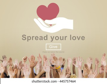 Spread Your Love Helping Hands Donate Concept