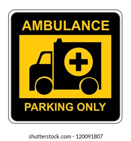 The Square Black and Yellow Ambulance Parking Only Sign Isolated on White Background