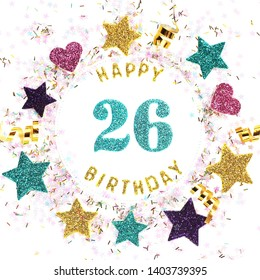 "Square format greeting card with the inscription ""happy 26th birthday"", stars, glitter, serpentine."