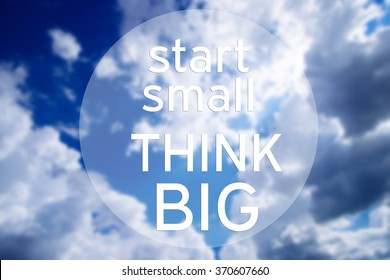 START SMALL THINK BIG motivational quote with blurred sky with clouds