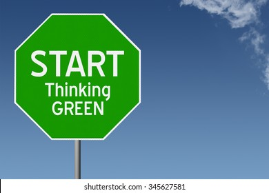 Start Thinking Green text on green stop sign with blue sky background and copy space