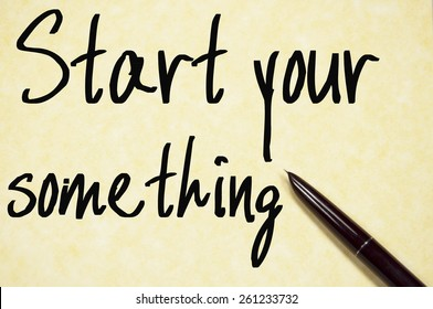 start your something text write on paper