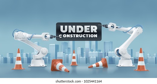 State Of Under Construction. Industrial robotic manipulators, holding text phrase 'Under Construction' on cityscape background. 3d rendering graphic composition.