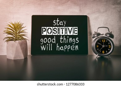 Stay positive good things will happen inspirational quote