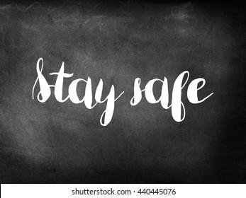 Stay safe written on chalkboard