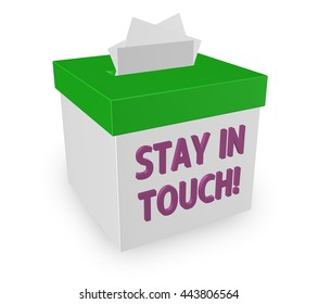 """Stay in Touch words on a box for messages, letters or notes keeping you updated with communication. """"3d illustration"""""""