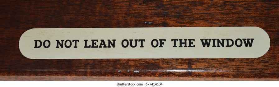 steam train Do not lean out of window sign