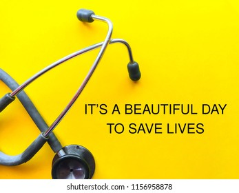 Stethoscope over the yellow background written ITS A BEAUTIFUL DAY TO SAVE LIVES