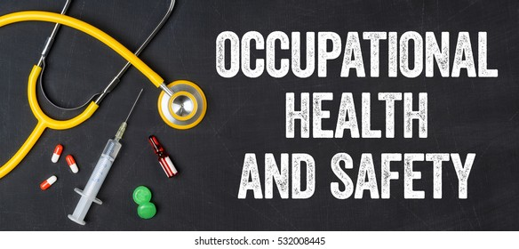 Stethoscope and pharmaceuticals on a blackboard - Occupational Health and Safety