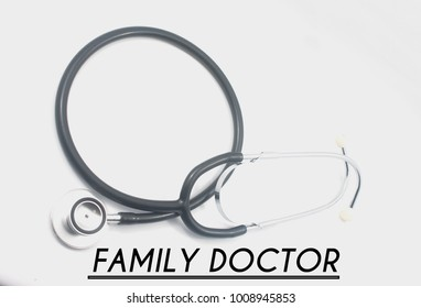 stethoscope with word family doctor over white background