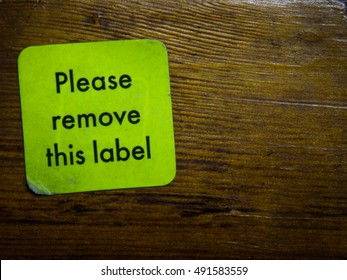 Sticker saying, 'Please remove this label'. Represents the idea of speaking out against prejudice and/or stereotyping.