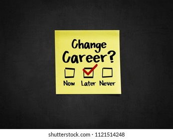 A sticky note on blackboard that says 'Change career?'