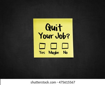 Sticky note that ask a question 'Quit Your Job?'