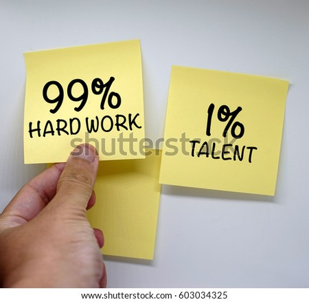 Sticky Notes Concept Choose 99 Hard Work Or 1 Talent