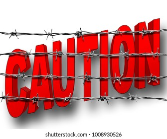 Stock Illustration - Big Bold Red Caution, 4 lines of barbed wire isolated against the background, 3D Illustration.