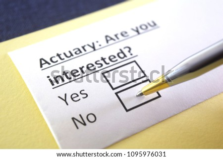 Actuary : Are you interested? yes or no