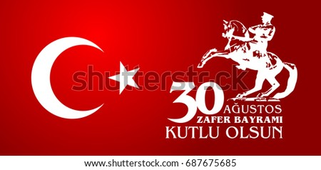 30 Agustos Zafer Bayrami. Translation: August 30 celebration of victory and the National Day in Turkey.