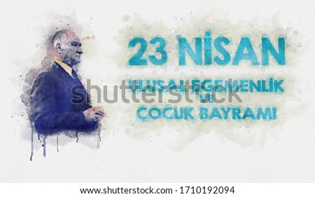 23 April national sovereignty and children's day with Mustafa Kemal Ataturk portrait, Watercolor illustration