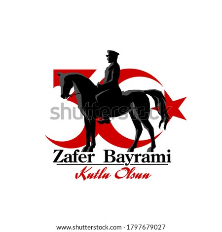 30 August Zafer Bayrami Victory Day Turkey. Translation: August 30 celebration of victory and National Day in Turkey. (Turkish: 30 Agustos Zafer Bayrami Kutlu Olsun) horseman Kemal Ataturk horse rider