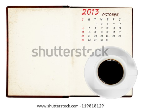 2013 Calendar, October old notebook with coffee cup, with clipping path
