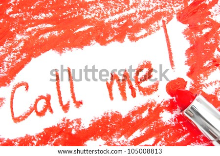 """""""Call me!"""" - an inscription lipstick. On a white background."""