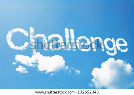 """challenge"" a cloud word on sky"