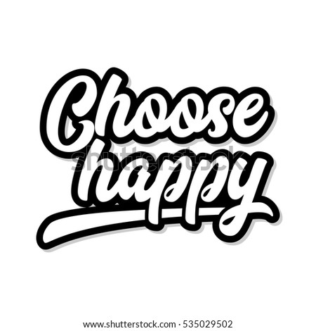 Choose Happy Inspirational Motivational Quote Graphic White Text
