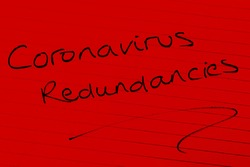 'Coronavirus redundancies' written on lined paper in red