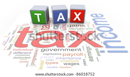 3d colorful buzzword text 'tax' on the background of income tax wordcloud.