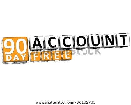 3D Get 90 Day Account Free Block Letters over white background