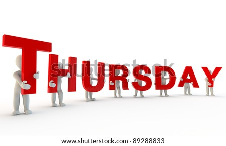 3D humans forming red word Thursday made from 3d rendered letters    Thursday Word
