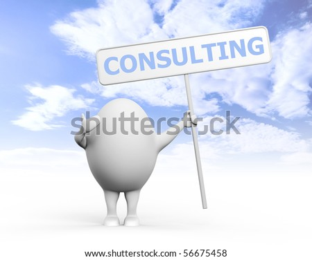 3D illustration of a cartoon egghead character holding a sign with Consulting written on it under blue sky