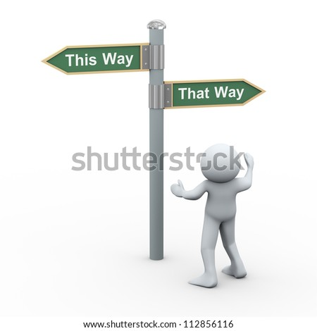 3d Illustration of frustrated man in front of road sign this way and thay way. 3d rendering of human character.