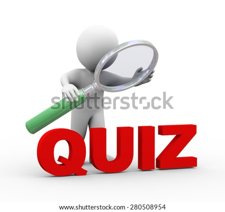 3d illustration of man holding magnifying glass looking at word text quiz.  3d rendering of human people character
