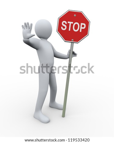 3d illustration of person holding stop road sign.  3d rendering of human character.