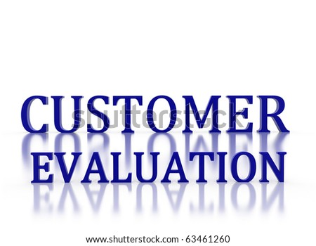 3d letters spelling Customer Evaluation in dark blue on white relective background