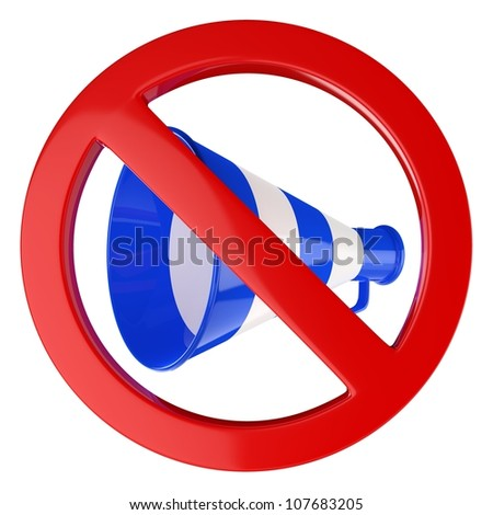 3D Megaphone or bullhorn with red not allowed sign or symbol...
