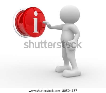 "3d people- human character pressing a button ""i"" - information. This is a 3d render illustration"