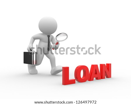 "3d people - man, person with a magnifying glass and word ""loan"". Businessman"
