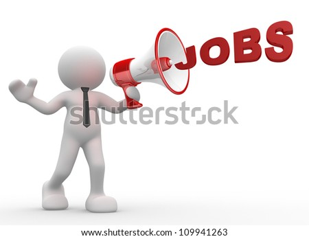 "3d people - man, person with a megaphone and word ""Jobs"" - stock photo"