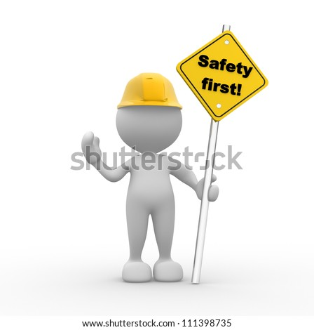 "3d people - man, person with a ""safety first"" sign in hand."