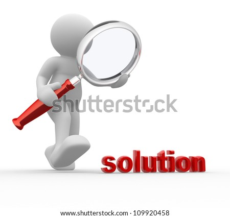 "3d people - man, person with magnifying glass and word ""solution"""