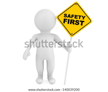 3d person with Safety First traffic sign on a white background