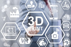 3d printing business industrial medicine concept. Businessman touched threedimensional print word on virtual screen. Three-dimensional printer, development house, car, industry, medical technology