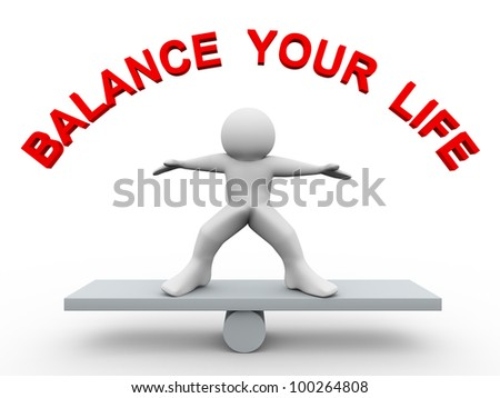 "3d render of man on scale with text ""balance your life"""