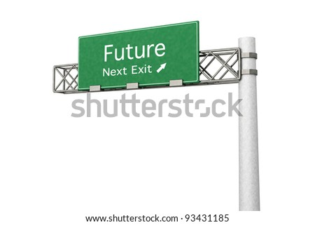 3D rendered Illustration. Highway Sign next exit Future. Isolated on white.