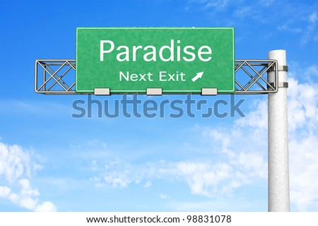 3D rendered Illustration. Highway Sign - Next exit to Paradise.