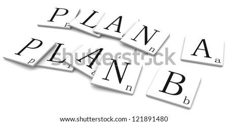 3d rendered illustration isolated on white. Plan A and B
