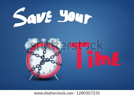 3d rendering of an old-fashioned alarm clock bound in chains and the title 'Save your time' on a blue background. Routines and schedules. Time management. Planning ahead.